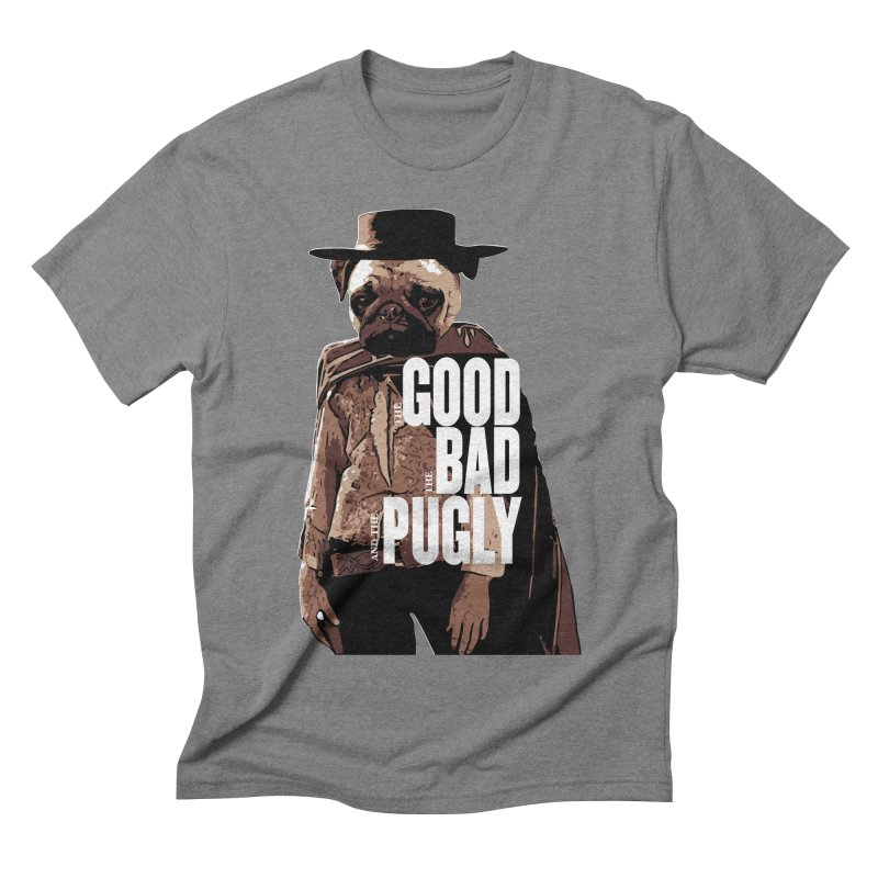 The Good, The Bad, and The Pugly Men's Triblend T-shirt by TCarver T-shirt Designs