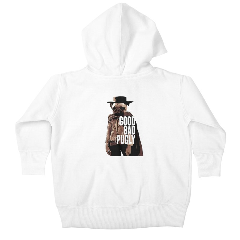 The Good, The Bad, and The Pugly Kids Baby Zip-Up Hoody by TCarver T-shirt Designs