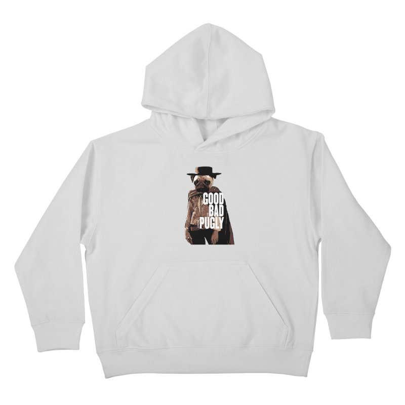 The Good, The Bad, and The Pugly Kids Pullover Hoody by TCarver T-shirt Designs