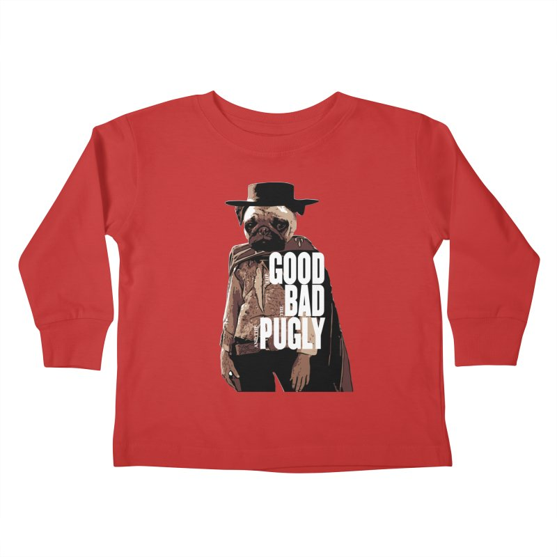 The Good, The Bad, and The Pugly Kids Toddler Longsleeve T-Shirt by TCarver T-shirt Designs