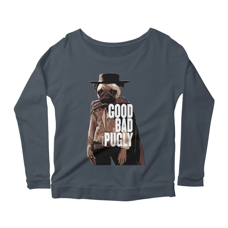 The Good, The Bad, and The Pugly Women's Longsleeve Scoopneck  by TCarver T-shirt Designs