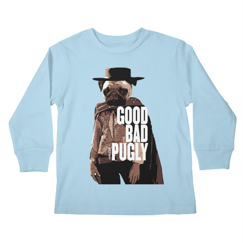 The Good, The Bad, and The Pugly Kids Longsleeve T-Shirt by TCarver T-shirt Designs