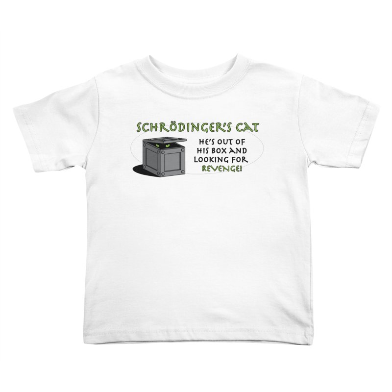 Schrodinger's Cat Kids Toddler T-Shirt by TCarver T-shirt Designs