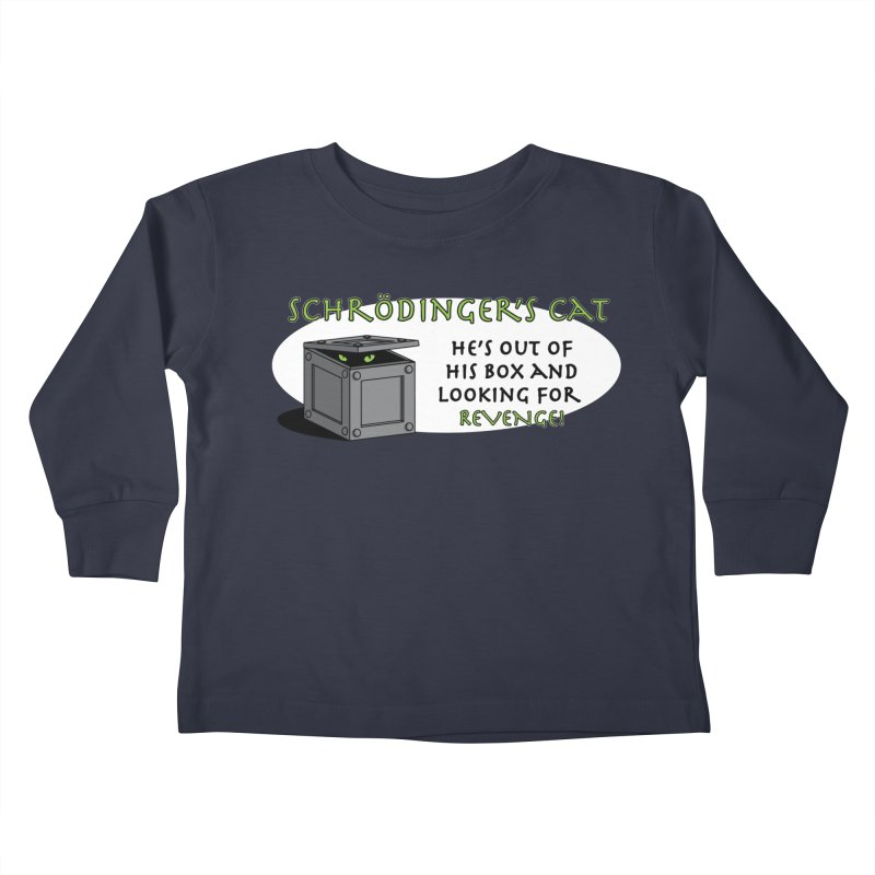 Schrodinger's Cat Kids Toddler Longsleeve T-Shirt by TCarver T-shirt Designs