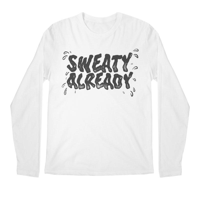 Sweaty Already Men's Regular Longsleeve T-Shirt by TDUB951