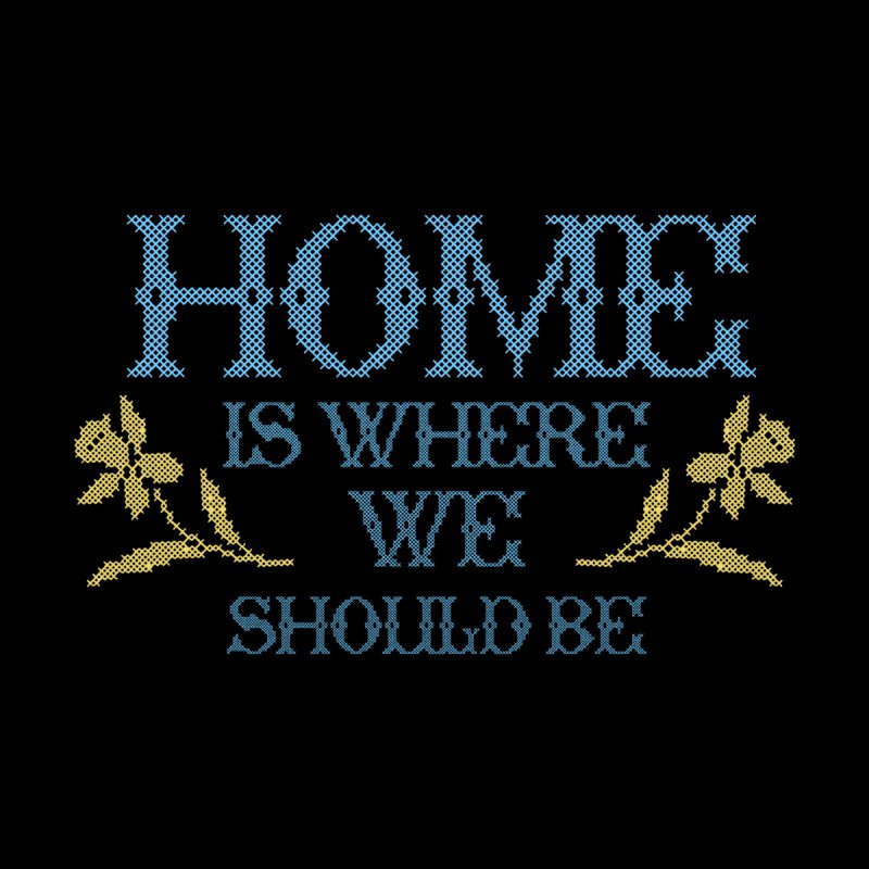 Home Is Where We Should Be Accessories Zip Pouch by TDUB951