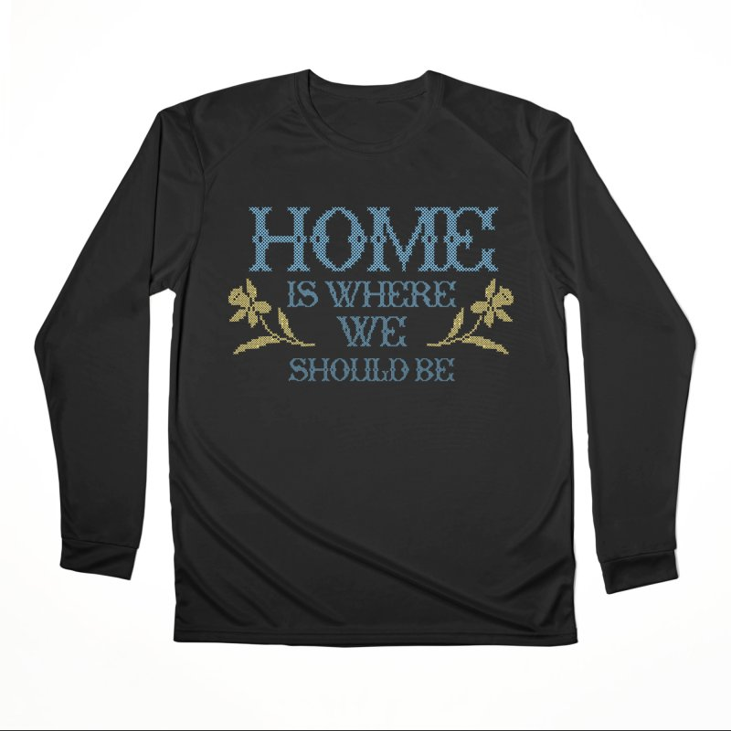 Home Is Where We Should Be Men's Longsleeve T-Shirt by TDUB951