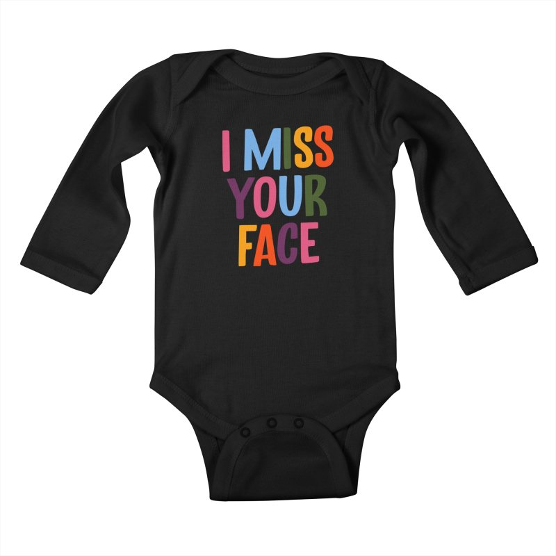 I Miss Your Face Kids Baby Longsleeve Bodysuit by TDUB951