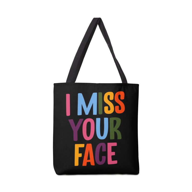 I Miss Your Face Accessories Bag by TDUB951
