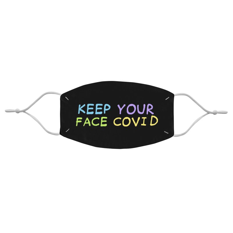 Keep Your Face Covid Accessories Face Mask by TDUB951