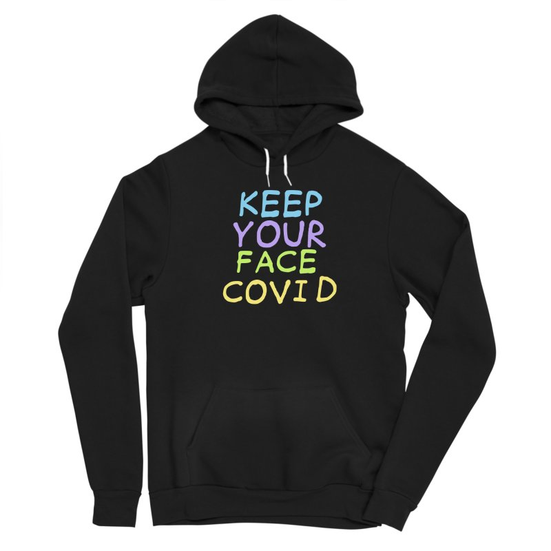 Keep Your Face Covid Women's Pullover Hoody by TDUB951