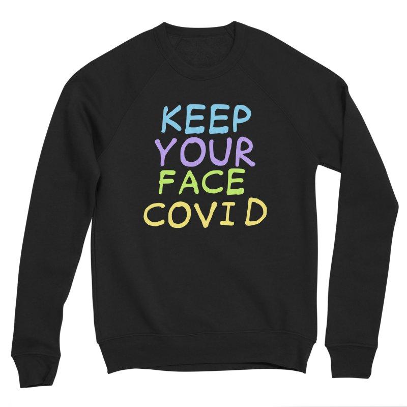 Keep Your Face Covid Men's Sweatshirt by TDUB951