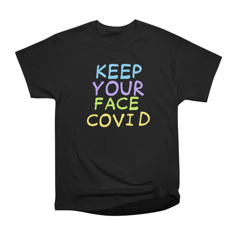 Keep Your Face Covid Men's T-Shirt by TDUB951