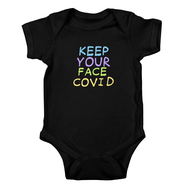 Keep Your Face Covid Kids Baby Bodysuit by TDUB951