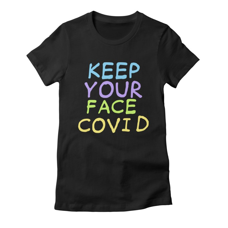 Keep Your Face Covid Women's T-Shirt by TDUB951