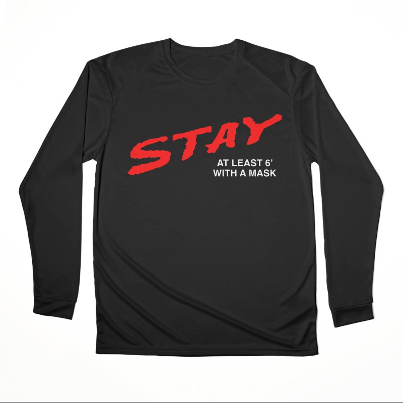 S.T.A.Y. Men's Longsleeve T-Shirt by TDUB951