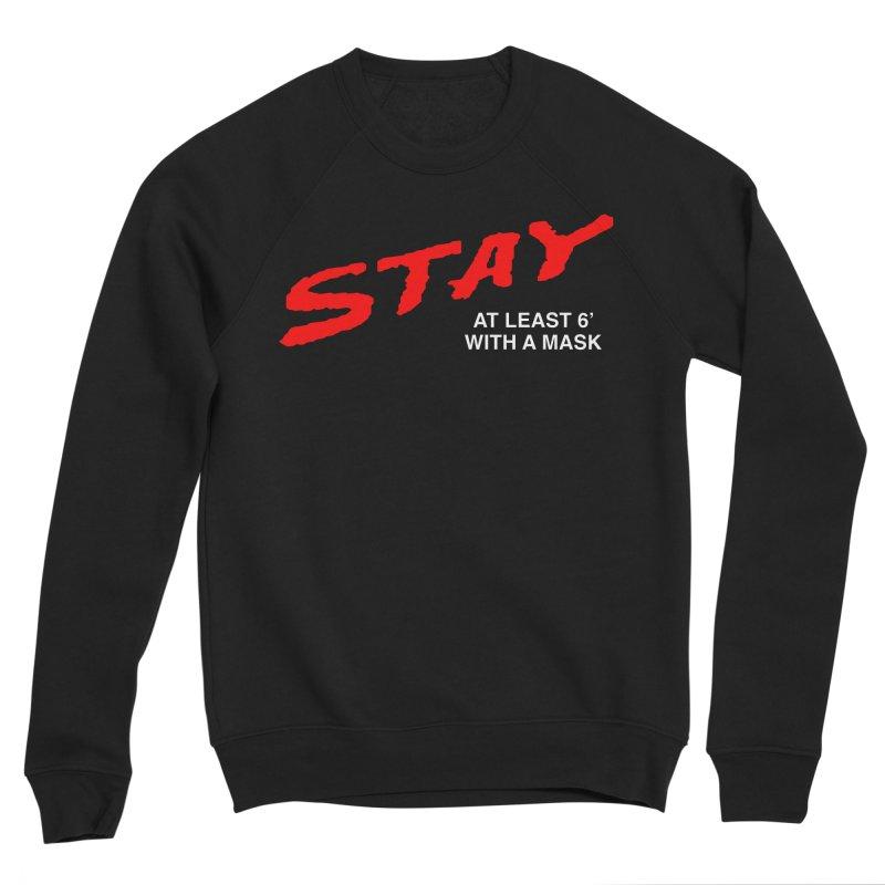 S.T.A.Y. Men's Sweatshirt by TDUB951