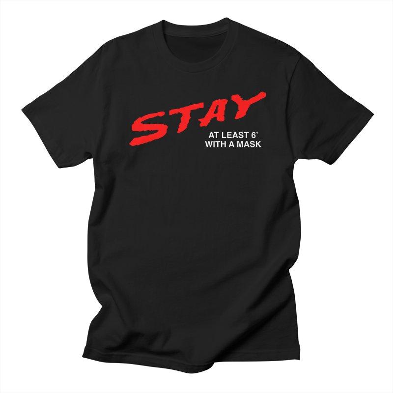 S.T.A.Y. Men's T-Shirt by TDUB951