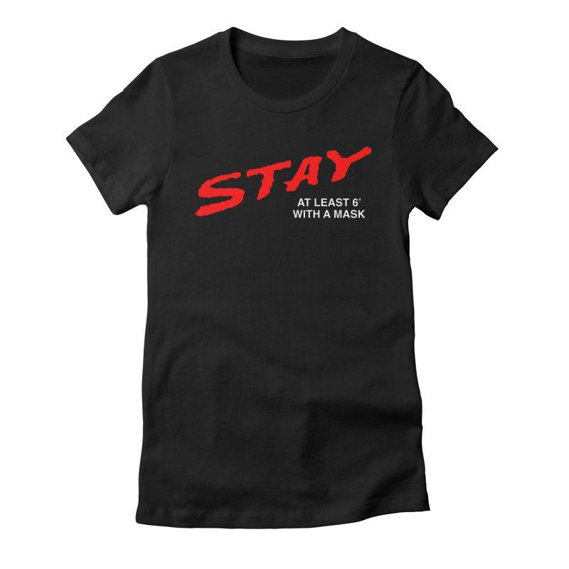 S.T.A.Y. Women's T-Shirt by TDUB951