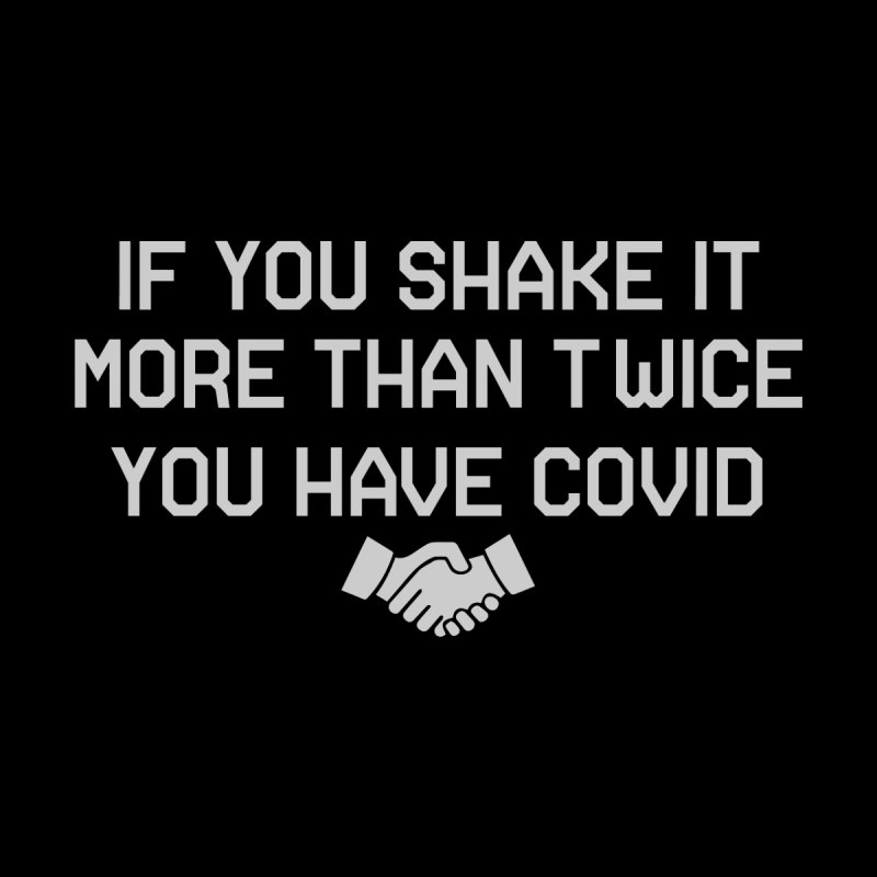 If You Shake It More Than Twice... Men's T-Shirt by TDUB951