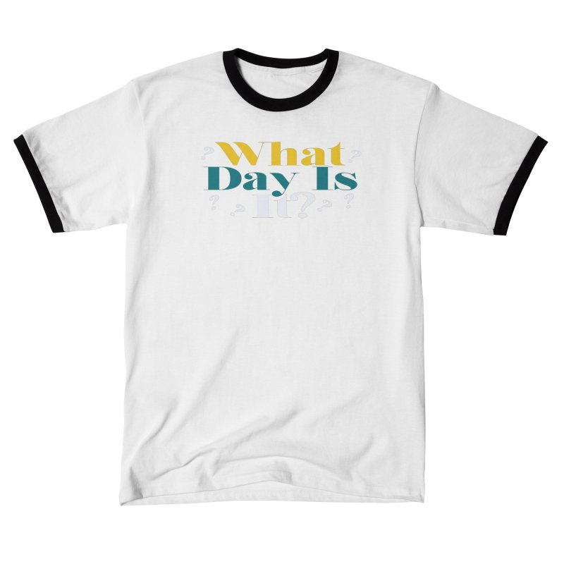 What Day Is It? Men's T-Shirt by TDUB951