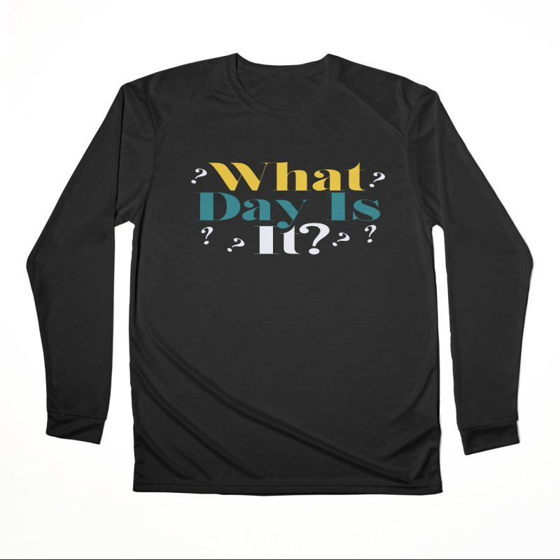 What Day Is It? Men's Longsleeve T-Shirt by TDUB951