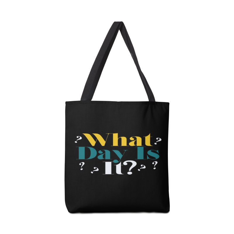 What Day Is It? Accessories Bag by TDUB951