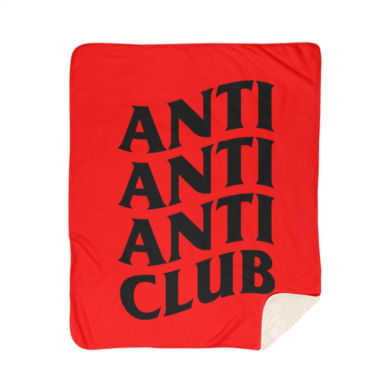 Anti Anti Anti Club Home Sherpa Blanket Blanket by TDUB951