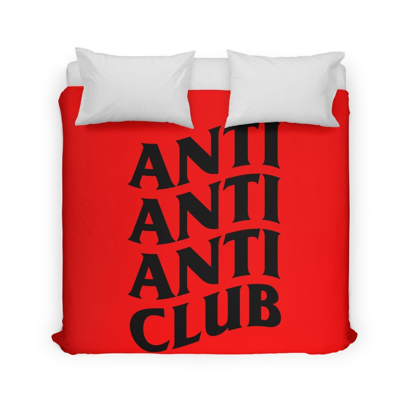 Anti Anti Anti Club Home Duvet by TDUB951