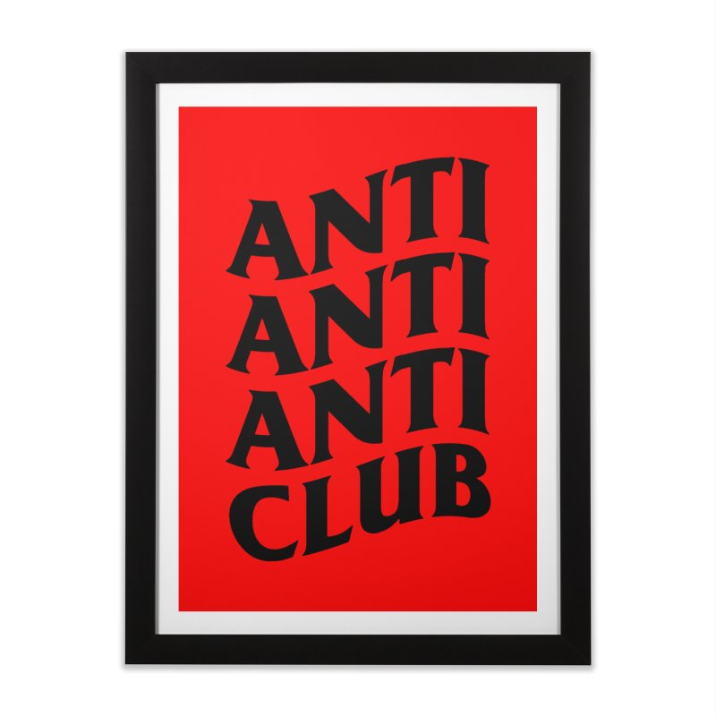 Anti Anti Anti Club Home Framed Fine Art Print by TDUB951