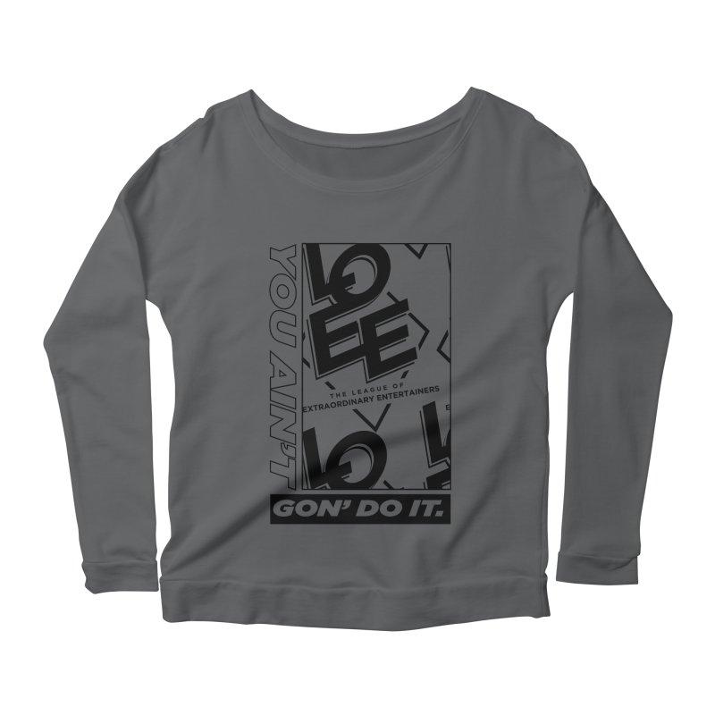 You Ain't Goin' Do It (2021) Women's Longsleeve T-Shirt by TDUB951