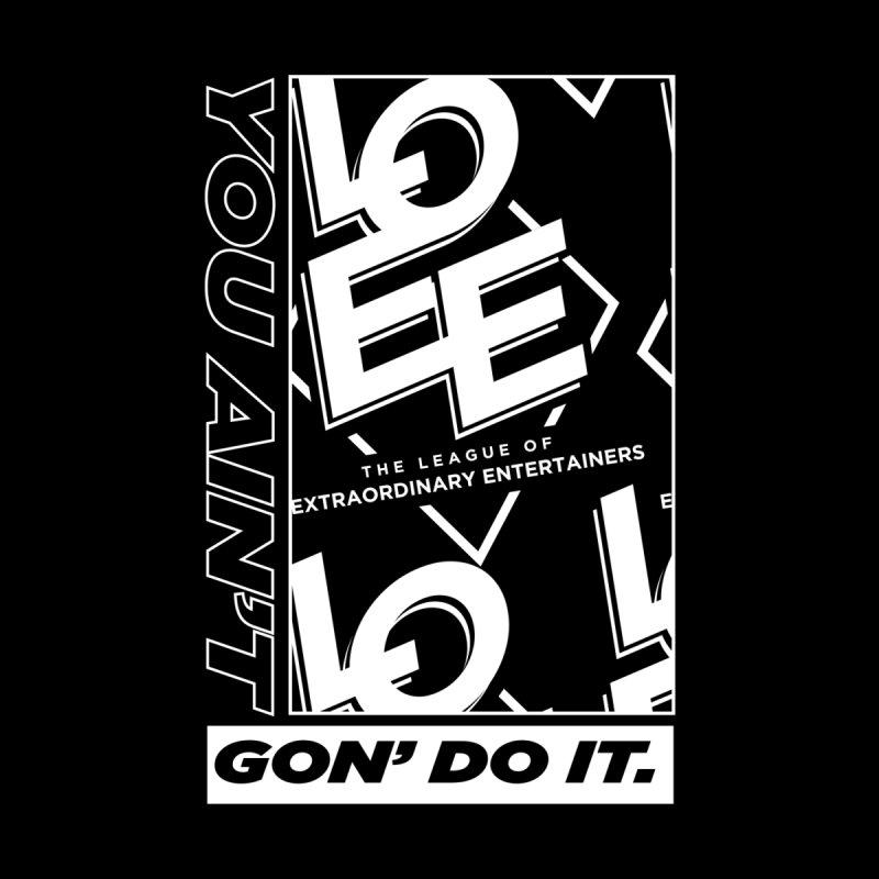 You Ain't Gon' Do It (2021) Women's T-Shirt by TDUB951