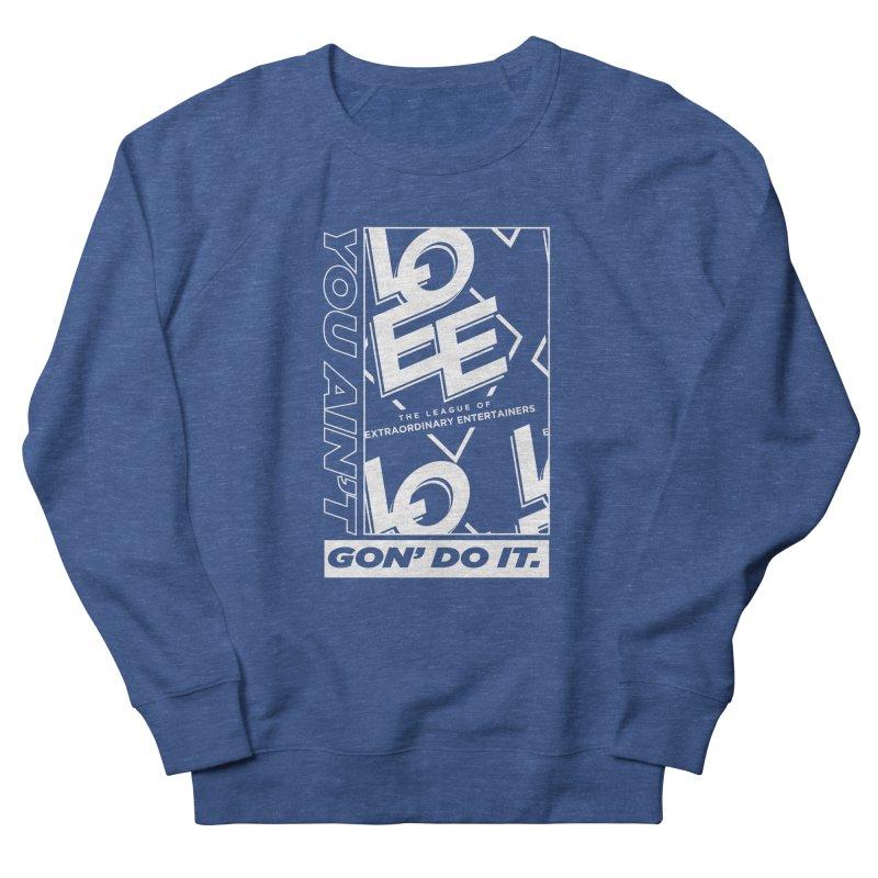 You Ain't Gon' Do It (2021) Men's Sweatshirt by TDUB951