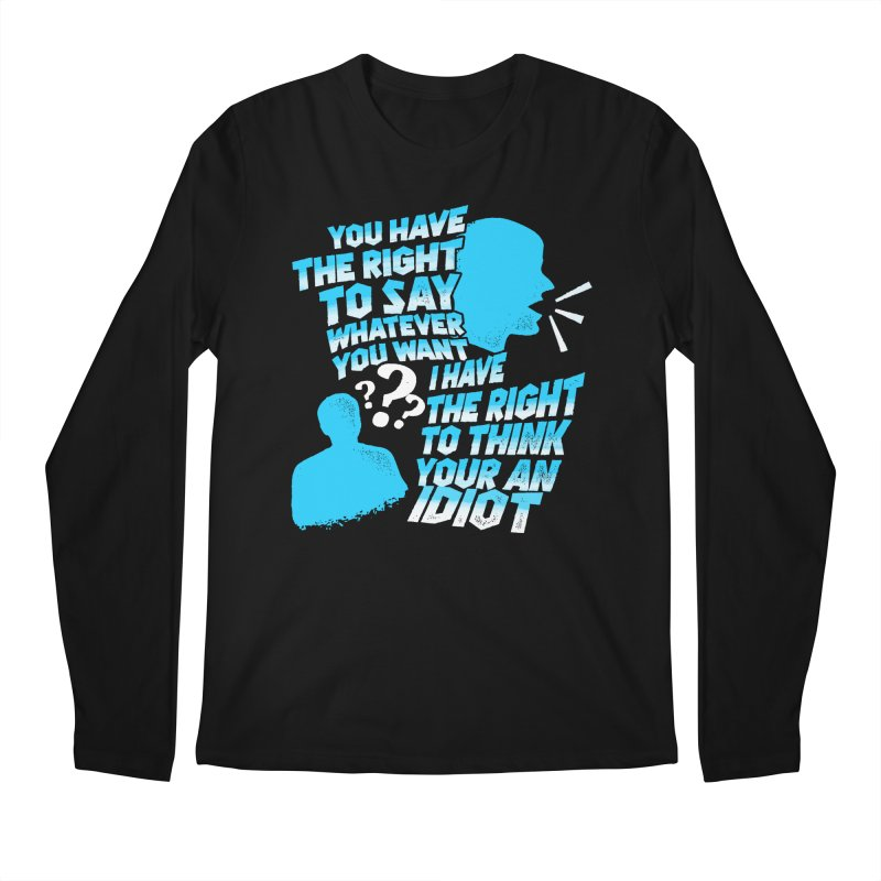 Yeah Go On...Idiot Men's Regular Longsleeve T-Shirt by TDUB951