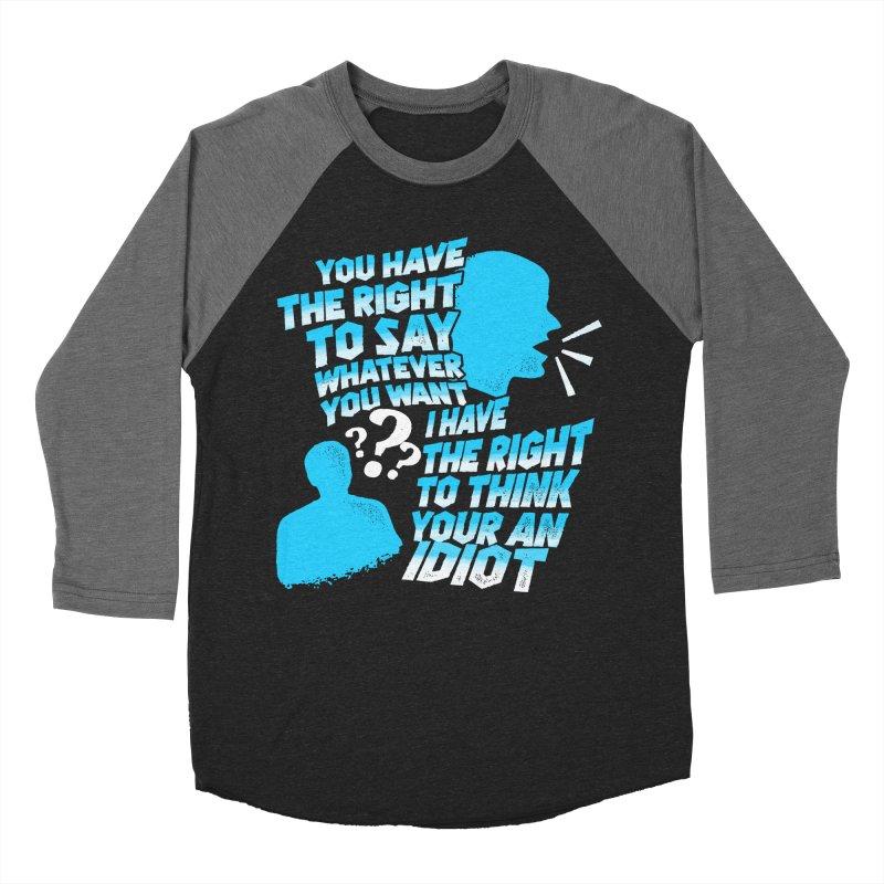 Yeah Go On...Idiot Men's Baseball Triblend Longsleeve T-Shirt by TDUB951