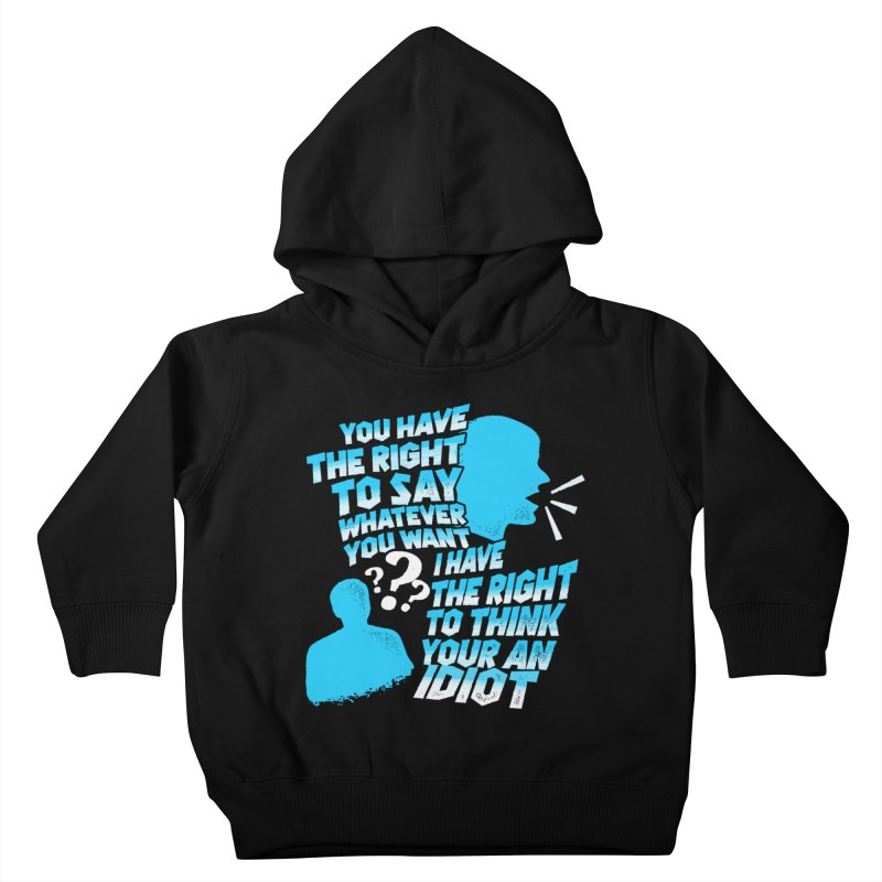 Yeah Go On...Idiot Kids Toddler Pullover Hoody by TDUB951