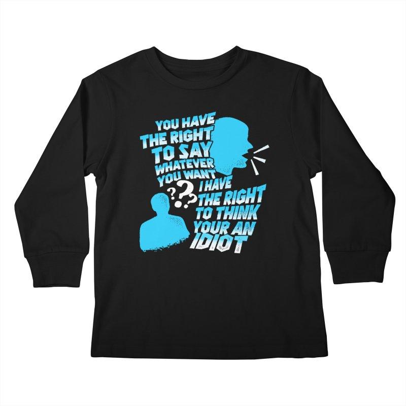 Yeah Go On...Idiot Kids Longsleeve T-Shirt by TDUB951
