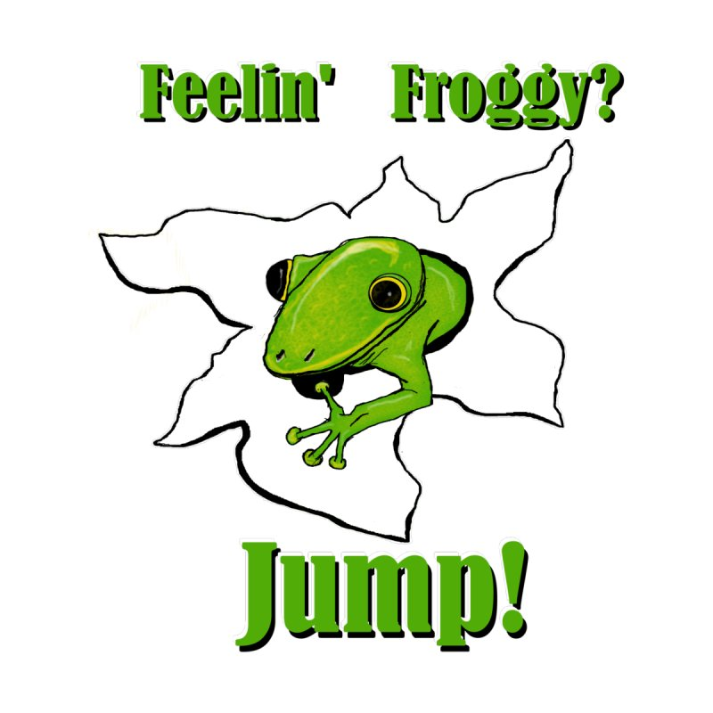 Feelin' Froggy Women's T-Shirt by TKK's Artist Shop