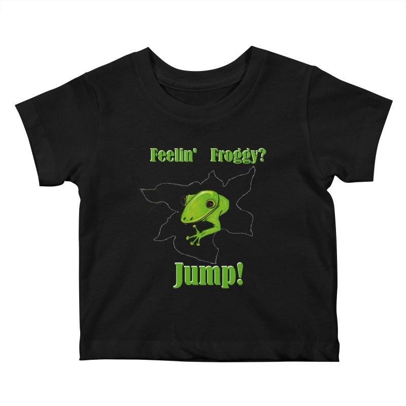 Feelin' Froggy Kids Baby T-Shirt by TKK's Artist Shop