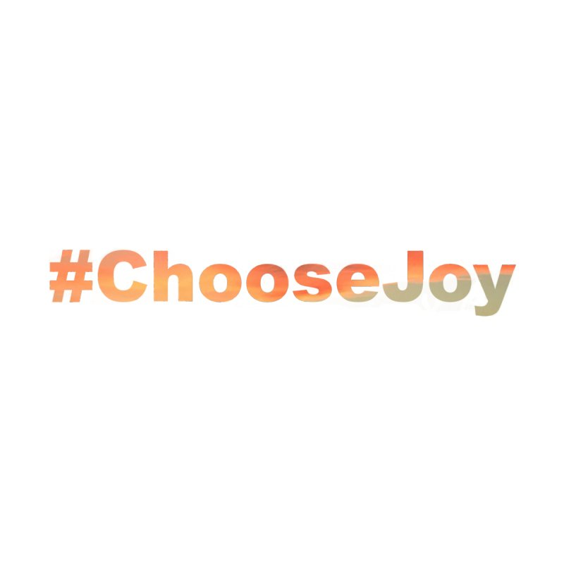 #ChooseJoy by TKK's Artist Shop