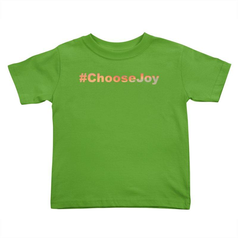 #ChooseJoy Kids Toddler T-Shirt by TKK's Artist Shop