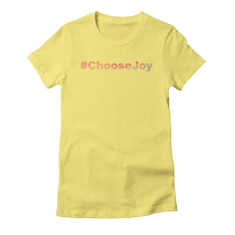 #ChooseJoy Women's T-Shirt by TKK's Artist Shop