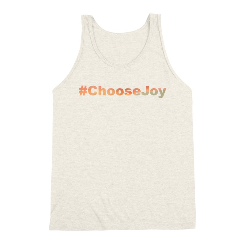 #ChooseJoy Men's Triblend Tank by TKK's Artist Shop