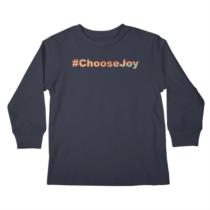 #ChooseJoy Kids Longsleeve T-Shirt by TKK's Artist Shop
