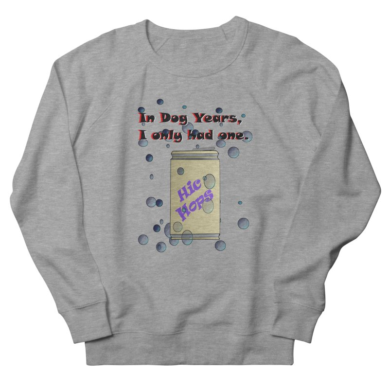 Dog Year Drinking Women's French Terry Sweatshirt by TKK's Artist Shop