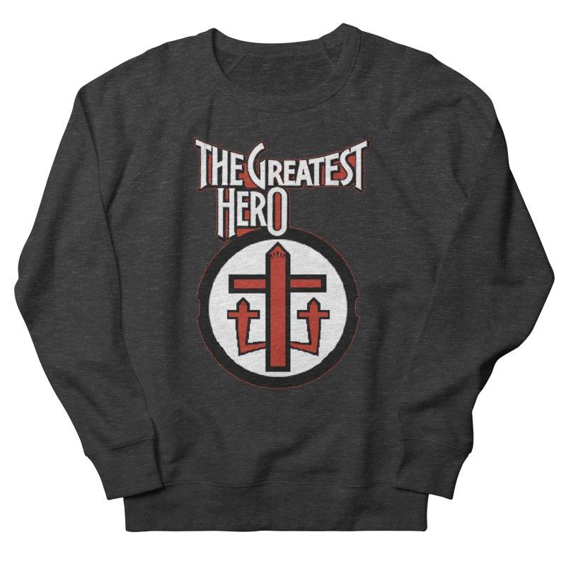 The Greatest Hero Women's French Terry Sweatshirt by TKK's Artist Shop
