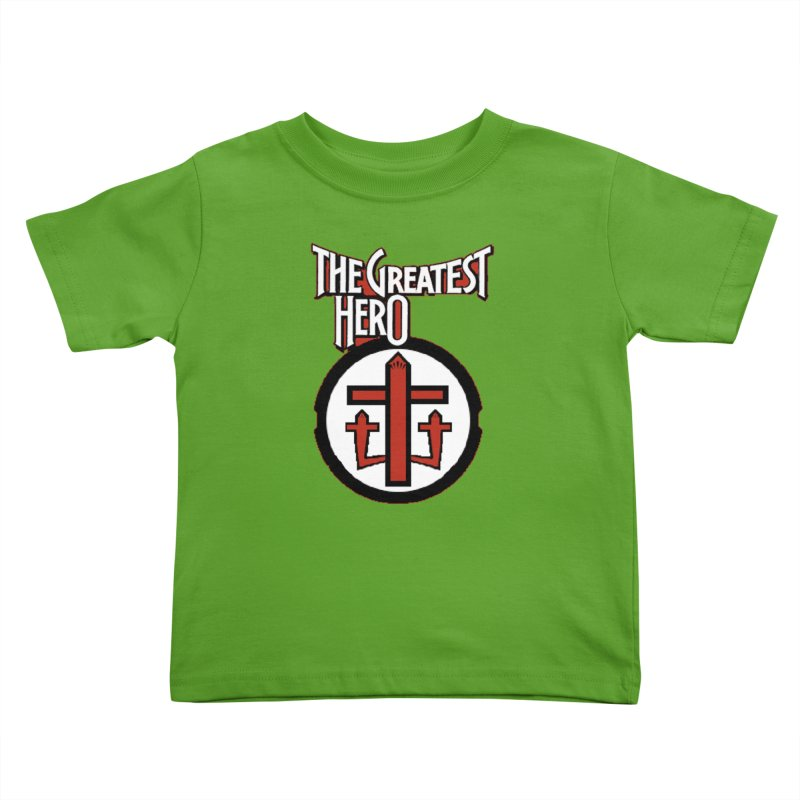 The Greatest Hero Kids Toddler T-Shirt by TKK's Artist Shop