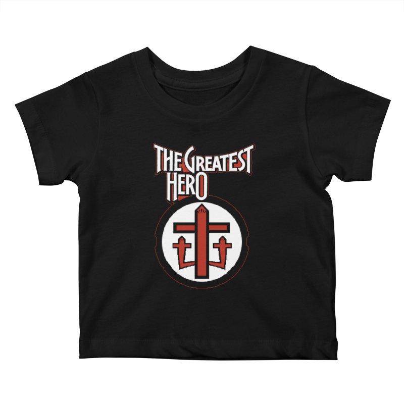 The Greatest Hero Kids Baby T-Shirt by TKK's Artist Shop