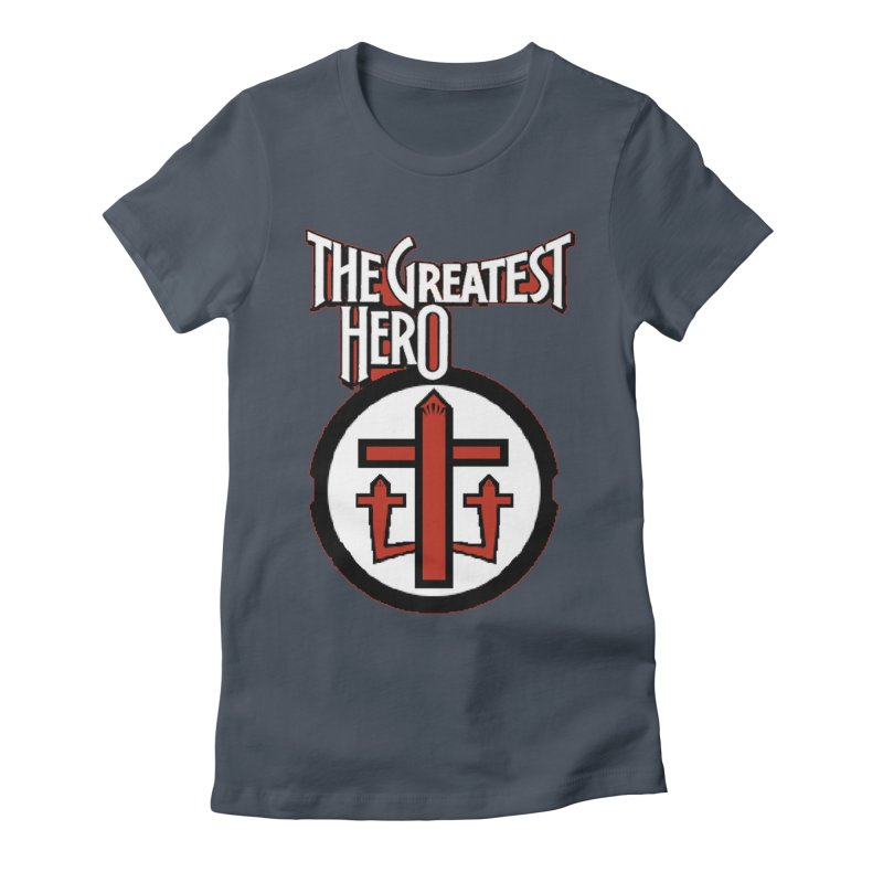 The Greatest Hero Women's T-Shirt by TKK's Artist Shop