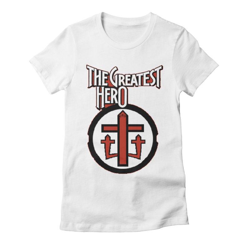 The Greatest Hero Women's T-Shirt by TKK's Artist Shop